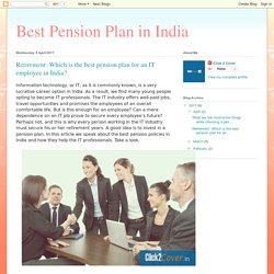 Best Pension Plan in India : Retirement: Which is the best pension plan for an IT employee in India?