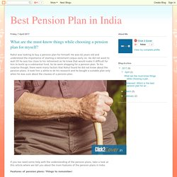 Best Pension Plan in India : What are the must-know things while choosing a pension plan for myself?