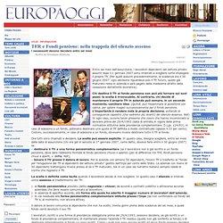 Europa Oggi - TFR e Fondi pensione: nella trappola del silenzio assenso