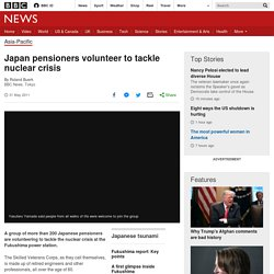 Japan pensioners volunteer to tackle nuclear crisis