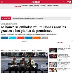Las pensiones futuras: La banca se embolsa mil millones anuales gracias a los planes de pensiones