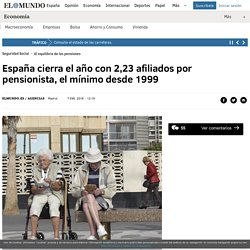 España cierra el año con 2,23 afiliados por pensionista, el mínimo desde 1999