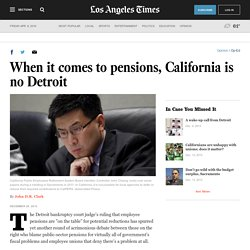 When it comes to pensions, California is no Detroit
