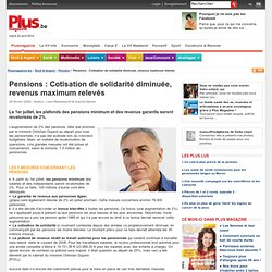 Pensions : Cotisation de solidarité diminuée, revenus maximum relevés