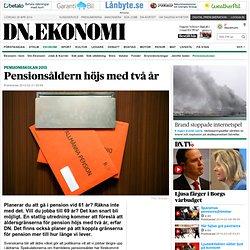 Pensionsåldern höjs med två år