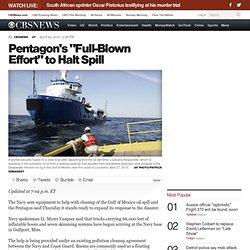 """Pentagon's """"Full-Blown Effort"""" to Halt Spill"""