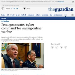 Pentagon creates 'cyber command' for waging online warfare