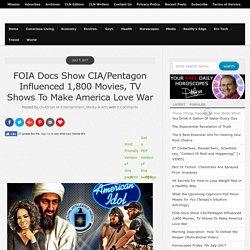FOIA Docs Show CIA/Pentagon Influenced 1,800 Movies, TV Shows To Make America Love War