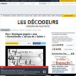 Des «Pentagon papers» aux «Frenchleaks», 40 ans de «fuites»