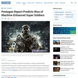 Pentagon Report Predicts Rise of Machine-Enhanced Super Soldiers