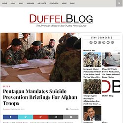 Pentagon Mandates Suicide Prevention Briefings For Afghan Troops