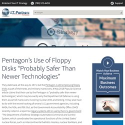 "Pentagon's Use of Floppy Disks ""Probably Safer Than Newer Technologies"" - IT Support Alberta, IT Services Company in Alberta"