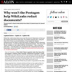 Why won't the Pentagon help WikiLeaks redact documents? - Glenn Greenwald