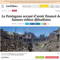 Le Pentagone accusé d'avoir financé de fausses vidéos djihadistes, Etats Unis