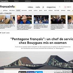 """""""Pentagone français"""": un chef de service chez Bouygues mis en examen"""