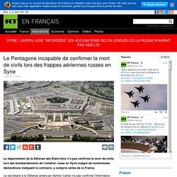 Le Pentagone incapable de confirmer la mort de civils lors des frappes aériennes russes en Syrie