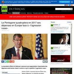 Le Pentagone quadruplera en 2017 ses dépenses en Europe face à «l'agression russe»