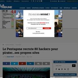 Le Pentagone recrute 80 hackers pour pirater...ses propres sites