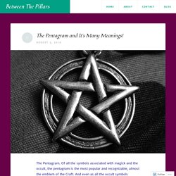 The Pentagram and It's Many Meanings! – Between The Pillars