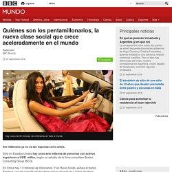 Quiénes son los pentamillonarios, la nueva clase social que crece aceleradamente en el mundo - BBC Mundo