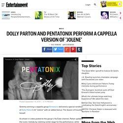 Dolly Parton, Pentatonix perform Jolene a cappella