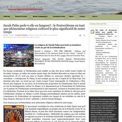 Sarah Palin parle-t-elle en langues? : le Pentecôtisme en tant que phénomène religieux-culturel le plus significatif de notre temps