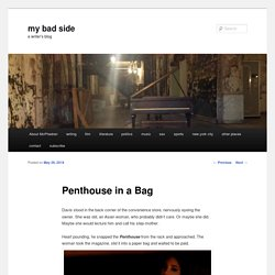 Penthouse in a Bag - my bad sidemy bad side