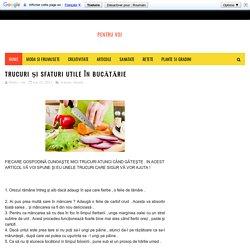 Pentru Voi: Trucuri şi sfaturi utile in bucătărie