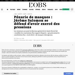 11 déc. 2020 Pénurie de masques: Jérôme Salomon se défend d'avoir exercé des pressions