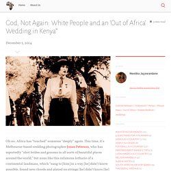 God, Not Again: White People and an 'Out of Africa' Wedding in Kenya*