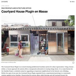 PAO People's Architecture Office · Courtyard House Plugin en Masse