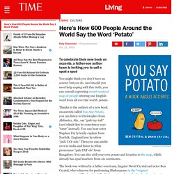 Here's How 600 People Around the World Say the Word 'Potato'