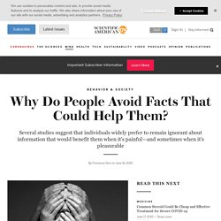 Why Do People Avoid Facts That Could Help Them?