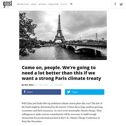 Come on, people. We're going to need a lot better than this if we want a strong Paris climate treaty