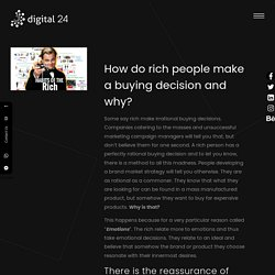 How do rich people make a buying decision and why?