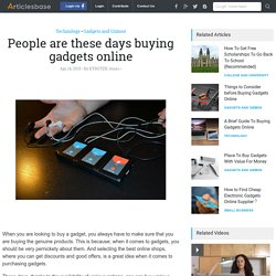 People are these days buying gadgets online