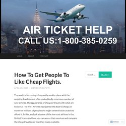 How To Get People To Like Cheap Flights.