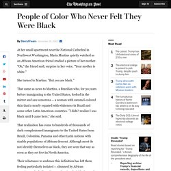 People of Color Who Never Felt They Were Black