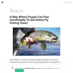 A Way Where People Can Feel Comfortable To Get Online Fly Fishing Tools!