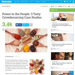 Power to the People: 3 Tasty Crowdsourcing Case Studies