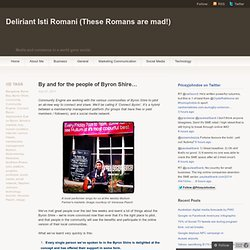 By and for the people of Byron Shire… « Deliriant Isti Romani (These Romans are mad!)