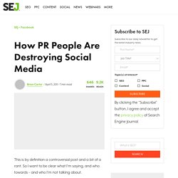 How PR People Are Destroying Social Media