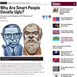 Are smart people ugly? The Explainer's 2011 Question of the Year