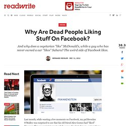Why Are Dead People Liking Stuff On Facebook?