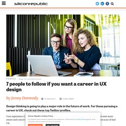 7 people to follow if you want a career in UX design