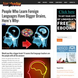 People Who Learn Foreign Languages Have Bigger Brains, Here's Why: