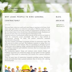 Why leads people to hire general contractors?
