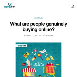 What are people genuinely buying online? – ReflexCart
