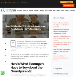 People Who Live With Grandparents are Really Lucky - Says Teenagers