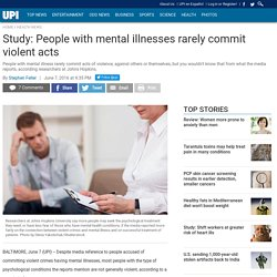 Study: People with mental illnesses rarely commit violent acts